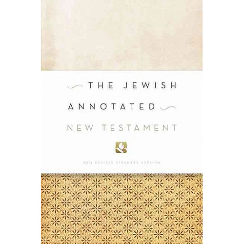 The Jewish Annotated New Testament: New Revised Standard Version Bible Translation