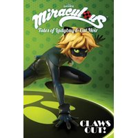 Miraculous: Tales of Ladybug and Cat Noir: Claws Out (Paperback)
