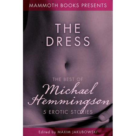 The Mammoth Book of Erotica presents The Best of Michael Hemmingson -