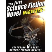 The First Science Fiction Novel MEGAPACK® - eBook