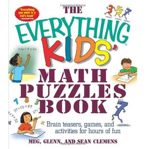 The Everything Kids' Math Puzzles Book: Brain Teasers, Games, and Activities for Hours of Fun