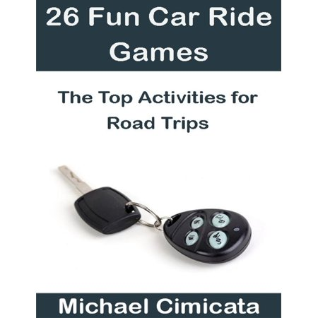 26 Fun Car Ride Games: The Top Activities for Road Trips -