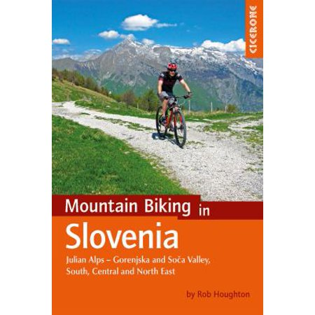 Mountain Biking In Slovenia  Julian Alps   Gorenjska And Soca Valley  South  Central And North East