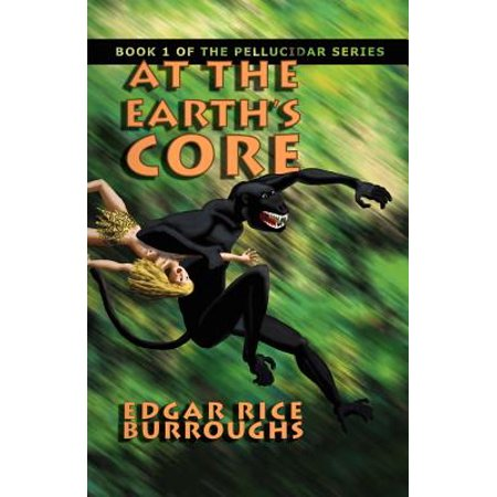At the Earth's Core : Book 1 of the Pellucidar Series ()