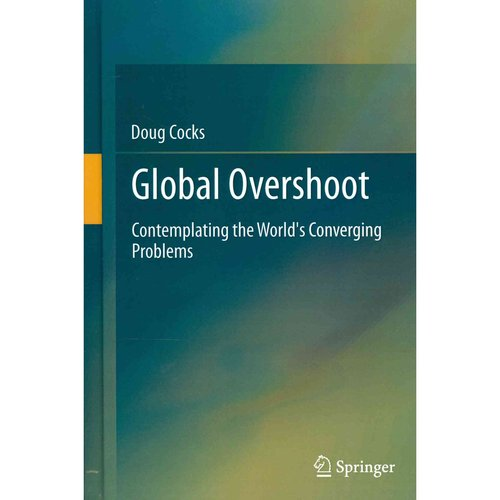 Global Overshoot: Contemplating the World's Converging Problems