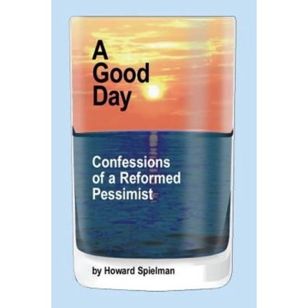 A Good Day: Confessions of a Reformed Pessimist - image 1 de 1