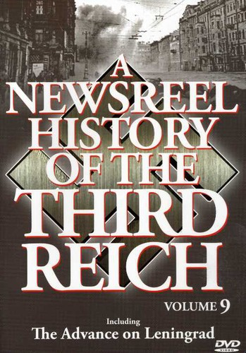 A Newsreel History of the Third Reich: Volume 9 by ACCESS INDUSTRIES INC