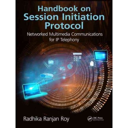 Handbook On Session Initiation Protocol  Networked Multimedia Communications For Ip Telephony
