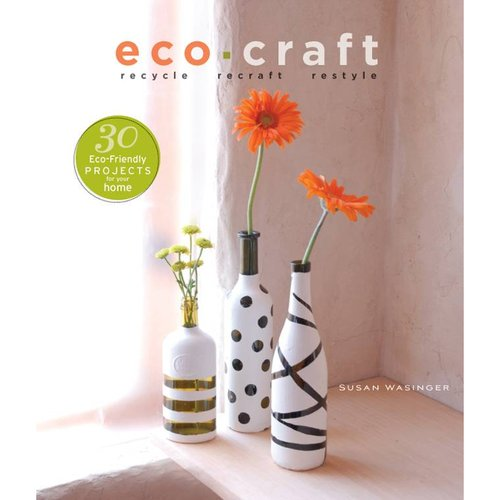 Eco Craft : Recycle Recraft Restyle