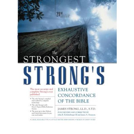 The Strongest Strong's Exhaustive Concordance of the Bible : 21st Century (Top Ten Authors Of The 21st Century)