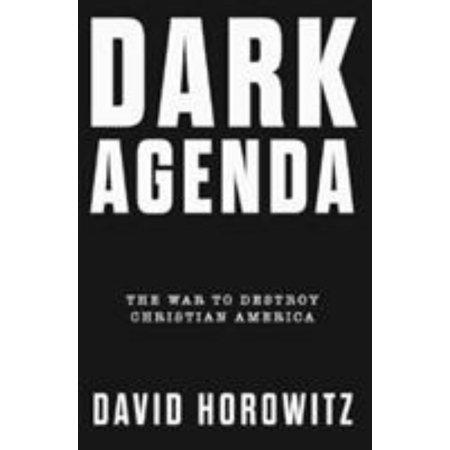Dark Agenda : The War to Destroy Christian America ()