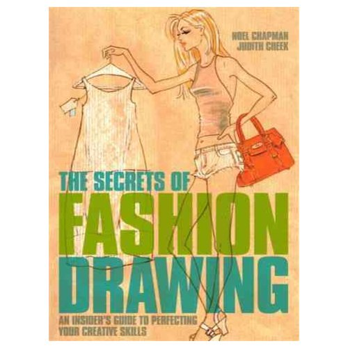 The Secrets of Fashion Drawing: An Insider's Guide to Perfecting Your Creative Skills