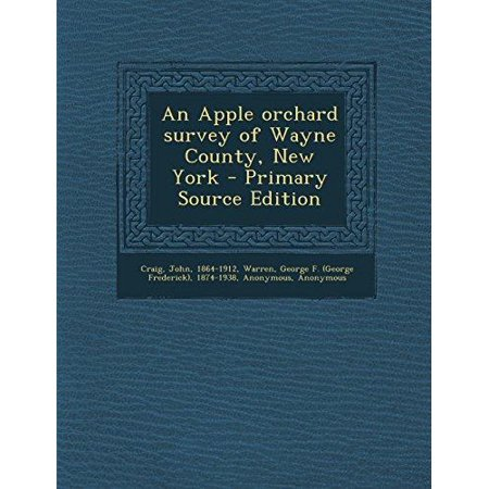 An Apple Orchard Survey Of Wayne County  New York   Primary Source Edition