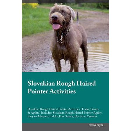 Slovakian Rough Haired Pointer Activities Slovakian Rough Haired Pointer Activities (Tricks, Games & Agility) Includes : Slovakian Rough Haired Pointer Agility, Easy to Advanced Tricks, Fun Games, Plus New Content