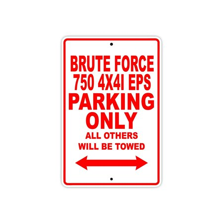 - KAWASAKI BRUTE FORCE 750 4X4I EPS Parking Only All Others Will Be Towed Motorcycle Bike Novelty Garage Aluminum Sign 18