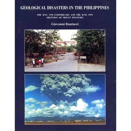 Geological Disasters In The Philippines  The July 1990 Earthquake And The June 1991 Eruption Of Mount Pinatubo