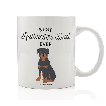 Best Rottweiler Dad Ever Coffee Mug Gift Idea Daddy Loves Black & Brown Rottie Family Pet Guard Dog Rescue Adoption 11oz Ceramic Tea Beverage Cup Christmas Father's Day Present by Digibuddha (Best Dad Presents 2019)