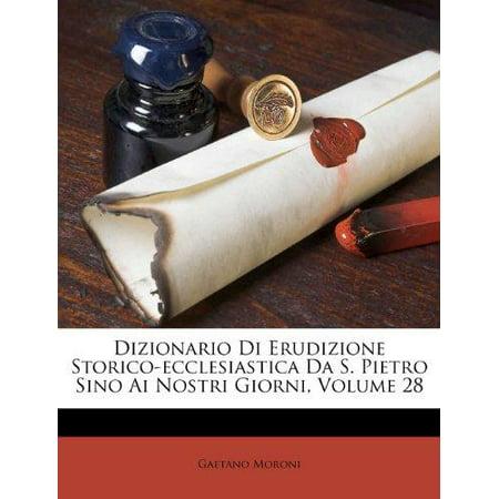 Dizionario Di Erudizione Storico Ecclesiastica Da S  Pietro Sino Ai Nostri Giorni  Volume 28