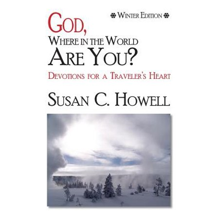 God, Where in the World Are You? : Devotions for a Traveler's Heart - Winter Edition (You Are Winner)