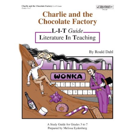 Charlie and the Chocolate Factory : L-I-T Guide