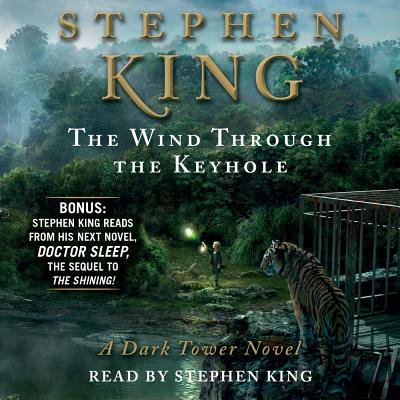 The Wind Through the Keyhole - Audiobook (The Dark Tower The Wind Through The Keyhole)