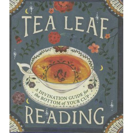 Tea Leaf Reading : A Divination Guide for the Bottom of Your Cup Cup Christmas Tea Book