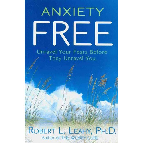 Anxiety Free: Unravel Your Fears Before They Unravel You