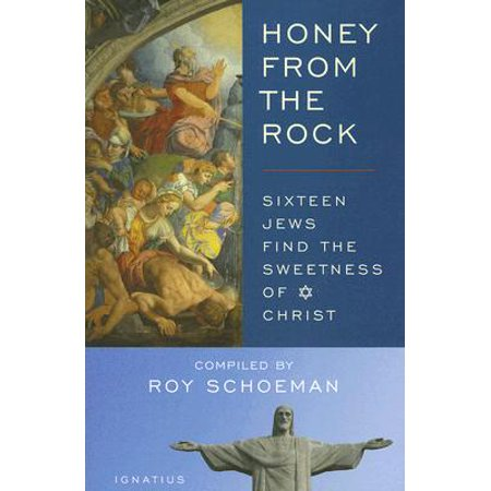 Honey from the Rock : Sixteen Jews Find the Sweetness of - Jesus The Rock