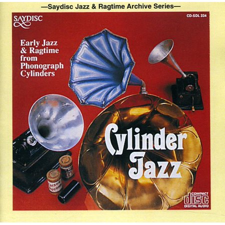 Cylinder Jazz: Early Jazz and Ragtime From Phonograph Cylinders