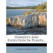 Heredity and Evolution in Plants...