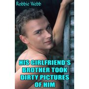 His Girlfriend's Brother Took Dirty Pictures Of Him - eBook