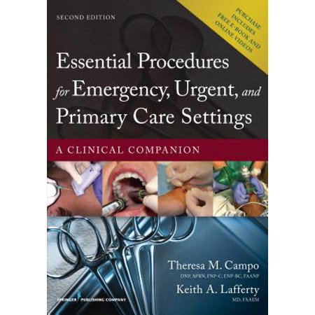 Essential Procedures for Emergency, Urgent, and Primary Care Settings, Second Edition : A Clinical