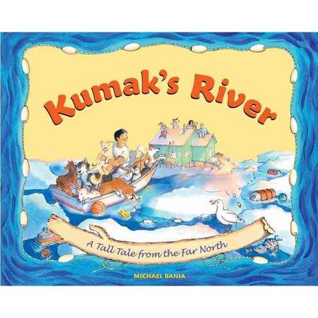 Kumak's River: A Tall Tale from the Far North