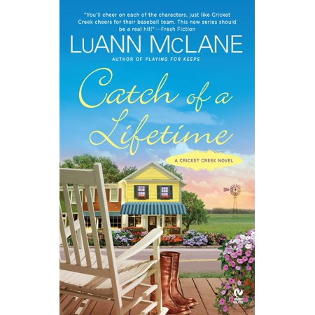 Catch of a Lifetime : A Cricket Creek Novel