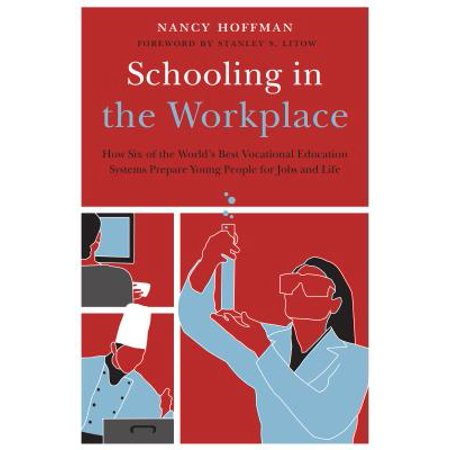 Schooling in the Workplace : How Six of the World's Best Vocational Education Systems Prepare Young People for Jobs and (Best Education System In India)