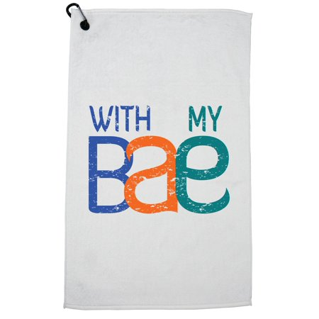 With My BAE - Before Anyone Else Best Friend Golf Towel with Carabiner