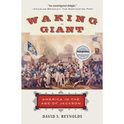 Waking Giant : America in the Age of Jackson