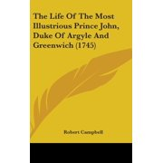 The Life of the Most Illustrious Prince John, Duke of Argyle and Greenwich (1745)