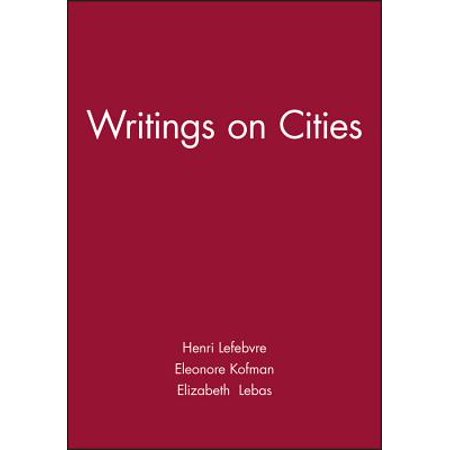 Writings on Cities (The Right To The City Henri Lefebvre)