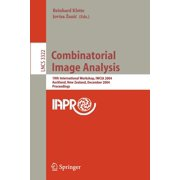 Lecture Notes in Computer Science: Combinatorial Image Analysis : 10th International Workshop, Iwcia 2004, Auckland, New Zealand, December 1-3, 2004, Proceedings (Series #3322) (Paperback)