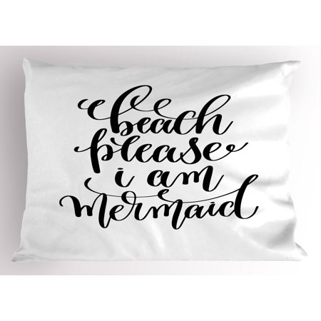 I'm Mermaid Pillow Sham Calligraphic Design Cool Font Mermaid Theme Supportive Quote One Color Pattern, Decorative Standard Size Printed Pillowcase, 26 X 20 Inches, Black White, by Ambesonne ()