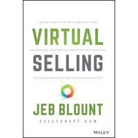 Virtual Selling: A Quick-Start Guide to Leveraging Video, Technology, and Virtual Communication Channels to Engage Remote Buyers and Close Deals Fast (Hardcover)