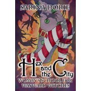 Womby's School for Wayward Witches: Hex and the City: A Hexy Witch Mystery (Paperback)