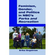 Feminism, Gender, and Politics in Nbc's «parks and Recreation»