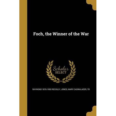 Foch, the Winner of the War - image 1 de 1