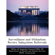 Surveillance and Utilization Review Subsystem Referrals