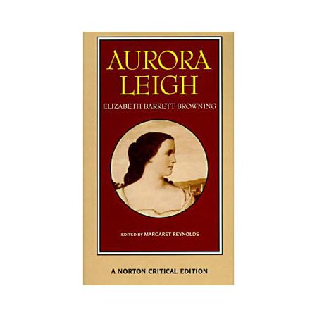 Aurora Leigh: Authoritative Text, Backgrounds and Contexts, Criticism by