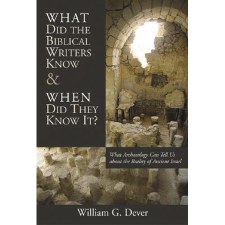 What Did the Biblical Writers Know and When Did They Know It? : What Archeology Can Tell Us About the Reality of Ancient (Cost Of Living In Israel In Us Dollars)