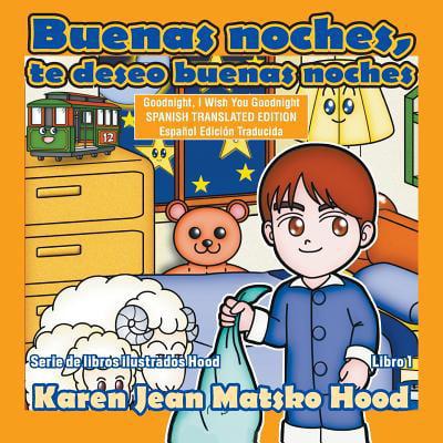 Goodnight, I Wish You Goodnight, Translated Spanish Edition