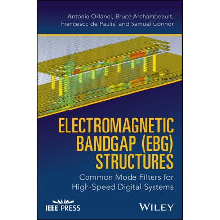 - Electromagnetic Bandgap (Ebg) Structures : Common Mode Filters for High Speed Digital Systems